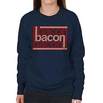 Bacon Bacon Bacon Women's Sweatshirt