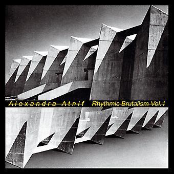 Alexandra Atnif - rytmisk brutalisme Vol. 1 [Vinyl] USA import