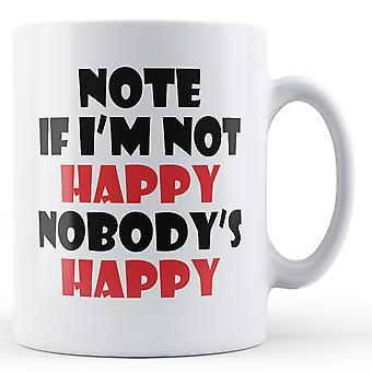Jeg er ikke glad Nobodys fornøyd - trykte krus