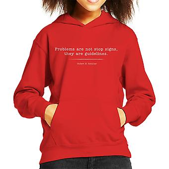 Problems Are Not Stop Signs They Are Guidelines Kid's Hooded Sweatshirt