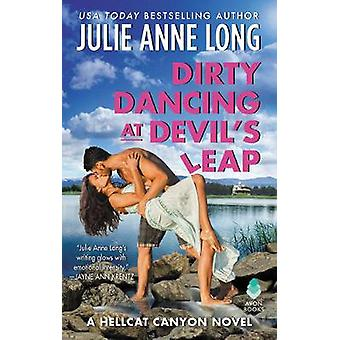 Dirty Dancing at Devil's Leap - A Hellcat Canyon Novel by Julie Anne L