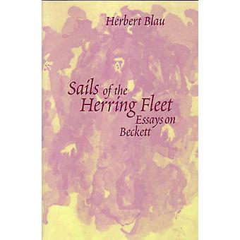 Sails of the Herring Fleet - Essays on Beckett by Herbert Blau - 97804