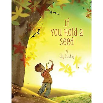 Om du håller ett frö av Elly MacKay - 9780762447213 bok