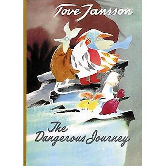 The Dangerous Journey by Tove Jansson - Sophie Hannah - 9780954899592