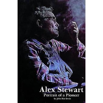 Alex Stewart - retrato de un pionero por John Rice Irwin - 978088740053