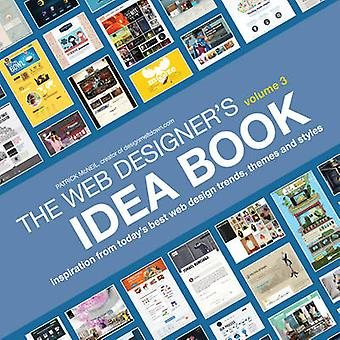 The Web Designer's Idea Book - Volume 3 - Inspiration from Today's Bes