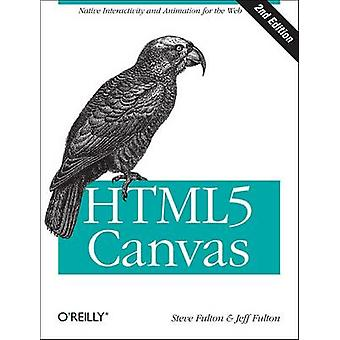 HTML5 Canvas (2nd Revised Edition) von Steve Fulton - Jeff Fulton - 97