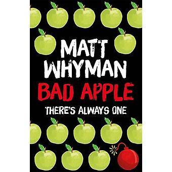 Bad Apple by Matt Whyman - 9781471404207 Book