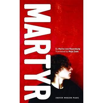 Märtyrer von Marius von Mayenburg - 9781783199709 Buch