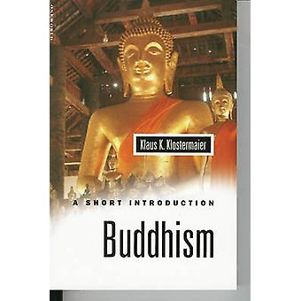 Buddhism - A Short Introduction by Klaus K. Klostermaier - 97818516818
