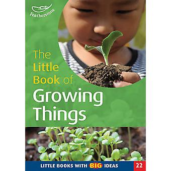 The Little Book of Growing Things - Little Books with Big Ideas by Sal