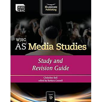 WJEC AS Media Studies - Study and Revision Guide by Christine Bell - 9