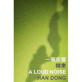 A Loud Noise by Han Dong - 9789629966263 Book