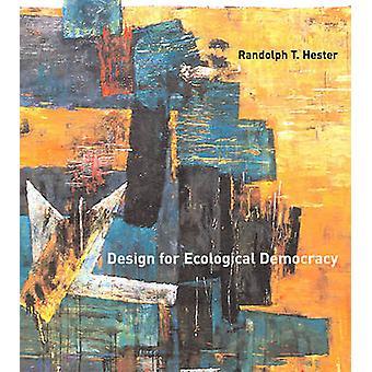 Design för ekologiska demokrati av Randolph T. Hester - 9780262515009