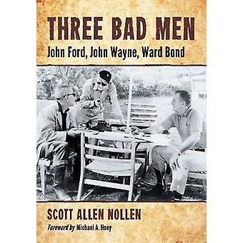 Three Bad Men - John Ford - John Wayne - Ward Bond by Scott Allen Noll
