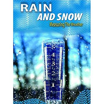 Rain and Snow  (Measuring the Weather) (Measuring the Weather)