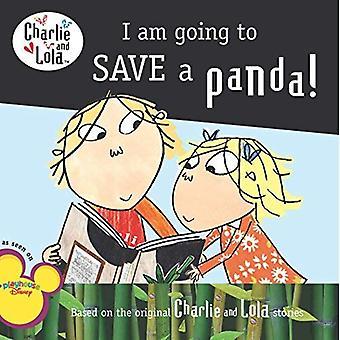 Jag kommer att spara en Panda! (Charlie & Lola (8 x 8))