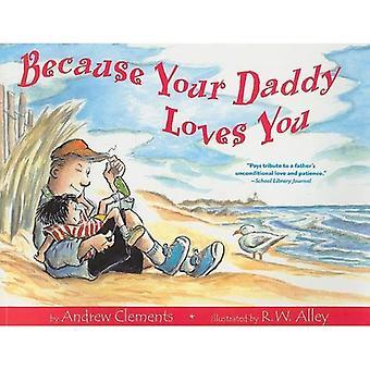 Denn dein Papa dich liebt