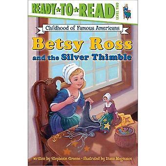 Betsy Ross und Silber Fingerhut (Kindheit berühmter Amerikaner)