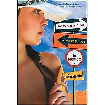 Sofi Mendoza's Guide to Getting Lost in Mexico (Simon Pulse Teen Fiction)