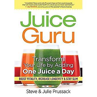 Juice Guru: 21-Day Plan to Lifelong Vitality