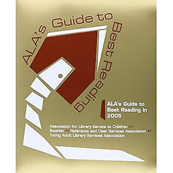 ALA's Guide to Best Reading in 2005: ALSC, Booklist, RUSA, YALSA
