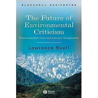 Il futuro della critica ambientale: crisi ambientale e immaginazione letteraria (Blackwell manifesti)