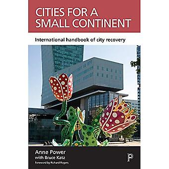 Cities for a Small Continent: International Handbook of City Recovery (Case Studies on Poverty, Place and Policy)