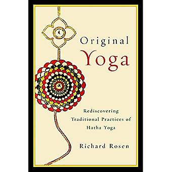 Original Yoga: Rediscovering Traditional Practices of Hatha Yoga
