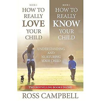 HOW TO REALLY LOVE YOUR CHILD & HOW TO REALLY KNOW YOUR CHILD