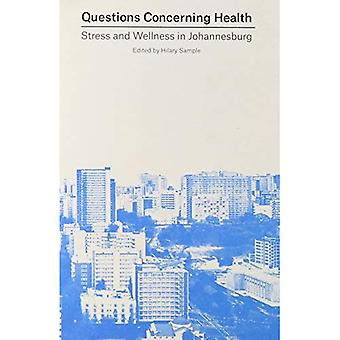 Questions Concerning Health: Stress and Wellness in Johannesburg