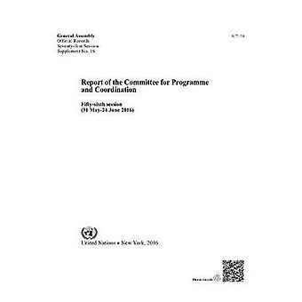 Relazione della Commissione per il programma e coordinamento: cinquantaseiesima sessione (31 maggio - 24 giugno 2016) (dati ufficiali)