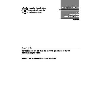 Report of the ninth session of the Regional Commission for Fisheries (RECOFI): Kuwait City, State of Kuwait, 9-11 May 2017 (FAO fisheries and aquaculture report)