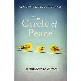 Circle of Peace An Antidote to Distress by Lewis & Ken