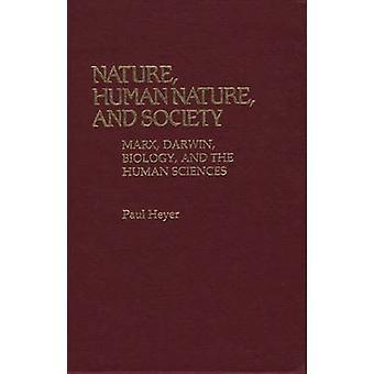 Ihmisluonto ja yhteiskunnan Marx Darwin biologian ja ihmistieteet Heyer & Paul