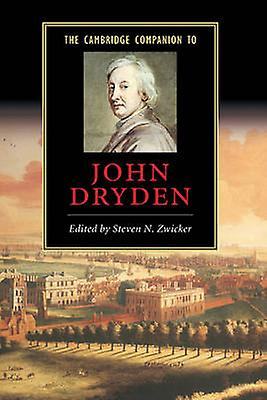 The Cambridge Companion to John Dryden by Zwicker & Steven N.