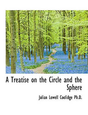 A Treatise on the Circle and the Sphere by Coolidge & Julian Faibleell