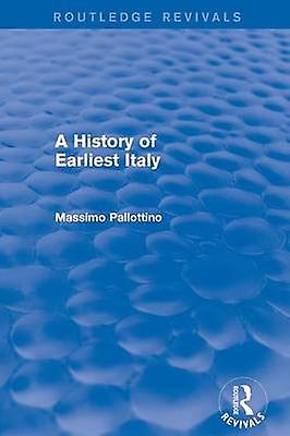 A History of Earliest  Routledge Revivals by Pallottino & Missimo