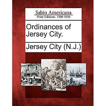 Ordinances of Jersey City. by Jersey City N J. .
