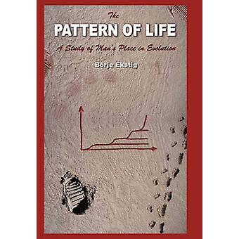 Das Muster des Lebens A Studie von Mans Platz in der Evolution von Ekstig & B. Rje