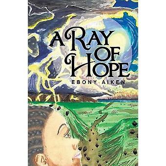 A Ray of Hope by Aiken & Ebony