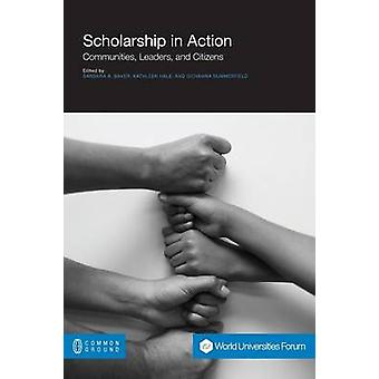 Scholarship in Action Communities Leaders and Citizens by Baker & Barbara a.