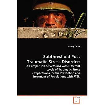 Trastorno de estrés postraumático subliminal por Yarvis & Jeffrey
