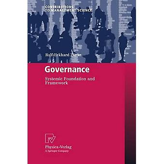 Governance  Systemic Foundation and Framework by Trke & RalfEckhard