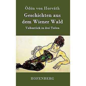 Geschichten aus dem Wiener Wald av dn von Horvth