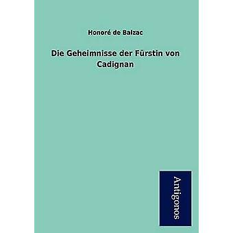 Die Geheimnisse Der F Rstin Von Cadignan by De Balzac & Honore