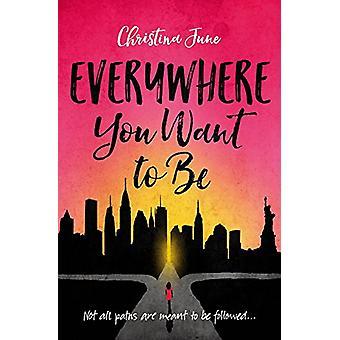Överallt du vill vara genom Christina juni - boka 9780310763338