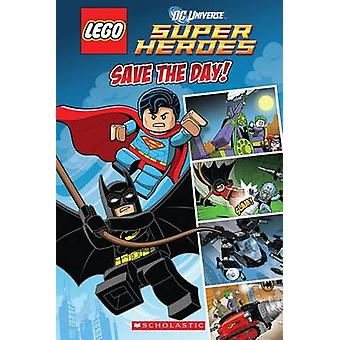 Lego DC Superheroes - Save the Day (Comic Reader #1) by Scholastic - T