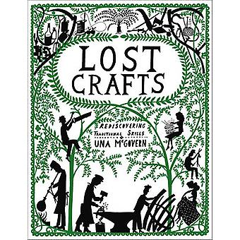 Lost Crafts - Rediscovering Traditional Skills by Una McGovern - 97805