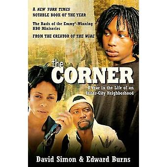 The Corner - a Year in the Life of an Inner-City Neighbourhood by Davi